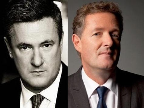 Joe Scarborough, Piers Morgan:&hellip;